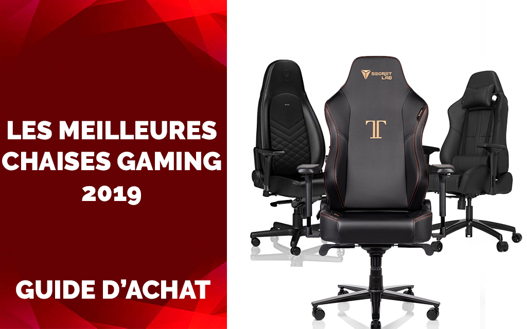Top 5 meilleures chaises gaming 2019