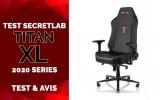 Test Secretlab TITAN XL 2020 Series – Une chaise aux dimensions exceptionnelles