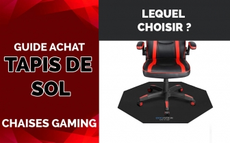 Tapis de sol chaise gaming – Guide d'achat