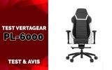 Test Vertagear PL6000, La chaise pour les grands gabarits.